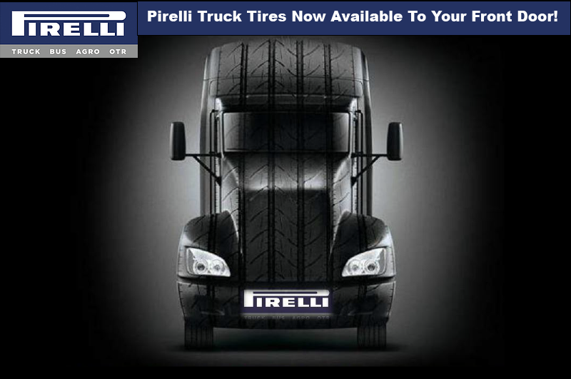 Pirelli Truck Tires Now Available To Your Front Door!